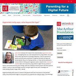 Parenting for a Digital Future – Augmented reality apps: value beyond the hype?
