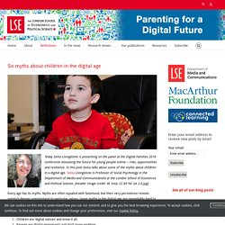 Parenting for a Digital Future – Six myths about children in the digital age