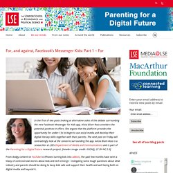Parenting for a Digital Future – For, and against, Facebook's Messenger Kids: Part 1 – For