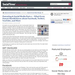 Parenting & Social Media Part 2 — What Every Parent Should Know about Facebook, Twitter, YouTube, and More