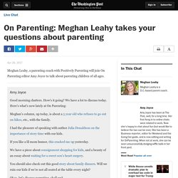 On Parenting: Meghan Leahy takes your questions about parenting - The Washington Post