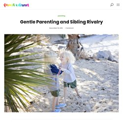 Gentle Parenting and Sibling Rivalry