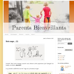 Parents Bienveillants: Sois sage... (1)