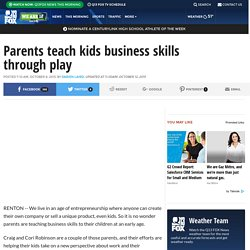Parents teach kids business skills through play