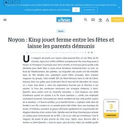noyon-king-jouet-ferme-entre-les-fetes-et-laisse-les-parents-demunis-27-12-2015-5404123