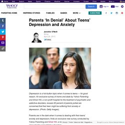 Parents 'In Denial' About Teens' Depression and Anxiety