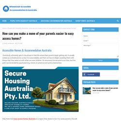 How can you make a move of your parents easier to easy access homes?