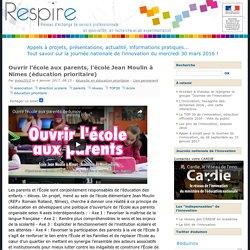Ouvrir l'école aux parents, l'école Jean Moulin à Nimes (éducation prioritaire)