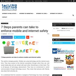 7 Steps parents can take to enforce mobile and internet safety