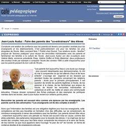 """Jean-Louis Auduc : Faire des parents des """"co-entraineurs"""" des élèves"""