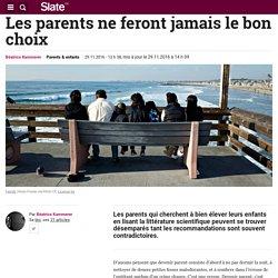 Les parents ne feront jamais le bon choix