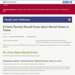 6 Facts Parents Should Know about Mental Illness in Teens – Penn Medicine