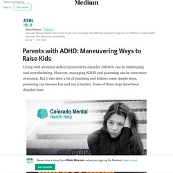 Parents with ADHD: Maneuvering Ways to Raise Kids