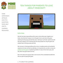 Ten Things For Parents To Love About Minecraft