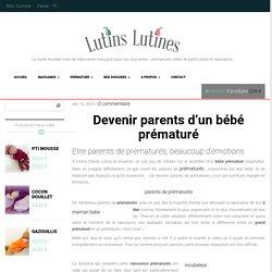 Etre parents de prématurés - bébé prématuré - Lutins Lutines