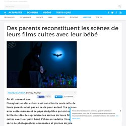 Des parents reconstituent les scènes de leurs films cultes avec leur bébé
