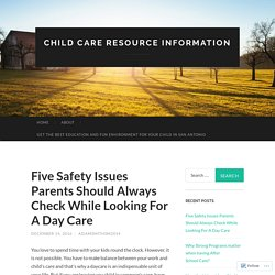 Five Safety Issues Parents Should Always Check While Looking For A Day Care
