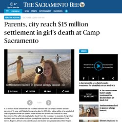 Parents, city reach $15 million settlement in girl's death at Camp Sacramento