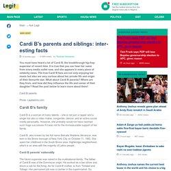 Cardi B's Parents and Siblings: Interesting Facts ▷ Legit.ng