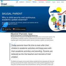 Skugal parents Software helps to know Activity Of Your kids in the School.