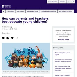 How can parents and teachers best educate young children?