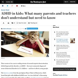ADHD in kids: What many parents and teachers don't understand but need to know