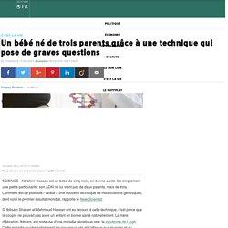 Un bébé né de trois parents grâce à une technique qui pose de graves questions