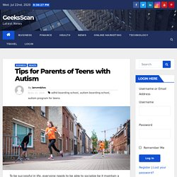 Tips for Parents of Teens with Autism - GeeksScan