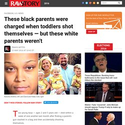 These black parents were charged when toddlers shot themselves — but these white parents weren't