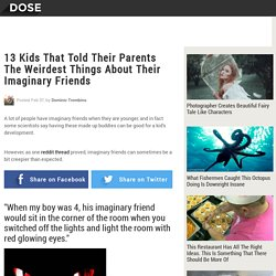 13 Kids That Told Their Parents The Weirdest Things About Their Imaginary Friends