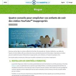 !!!! 4 CONSEILS POUR EMPÊCHER VOS ENFANTS DE VOIR DES VIDEOS YOUTUBE INAPPROPRIEES !!!! CyberAvertis.ca