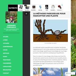 La méthode paresseuse pour marcotter une plante – Jardinier paresseux