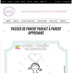 Passer de parent parfait à parent apprenant