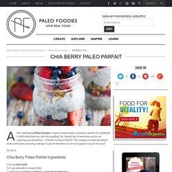 Chia Berry Paleo Parfait - Paleo FoodiesPaleo Foodies