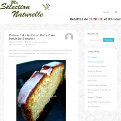 L'ultime cake au citron ou le cake parfait de Bernard!!