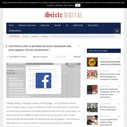 Comment créer la parfaite annonce Facebook Ads, pour gagner clics et conversions ?
