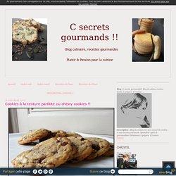 Cookies à la texture parfaite ou chewy cookies !!