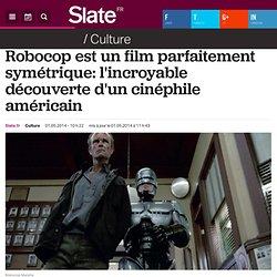 Robocop est un film parfaitement symétrique: l'incroyable découverte d'un cinéphile américain