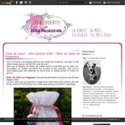 Coup de coeur : Mon parfum d'été - Belle de soleil de Fragonard - Le blog de Mlle macaron