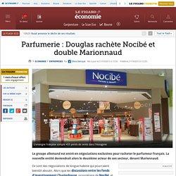 Parfumerie: Douglas rachète Nocibé et double Marionnaud