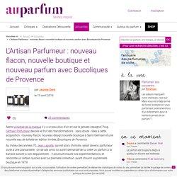 L'Artisan Parfumeur : nouveau flacon, nouvelle boutique et nouveau parfum