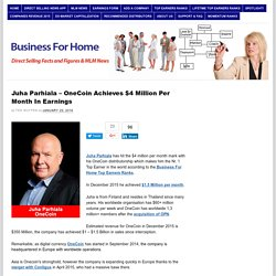 Juha Parhiala – OneCoin Achieves $4 Million Per Month In Earnings » Direct Selling Facts, Figures and News