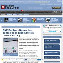 BNP Paribas : Des cartes bancaires debitées 2 fois à cause d'un bug