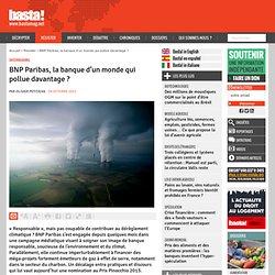 BNP Paribas, la banque d'un monde qui pollue davantage ?