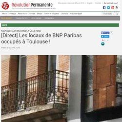 [Direct] Les locaux de BNP Paribas occupés à Toulouse !