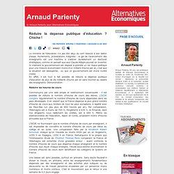 Arnaud Parienty » Blog Archive » Réduire la dépense publique d'éducation ? Chiche !