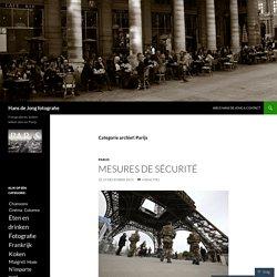Blog van Hans de Jong: Nederlandse fotograaf die in Parijs woont
