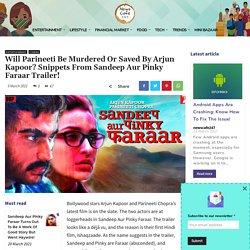 Will Parineeti Be Murdered Or Saved By Arjun Kapoor?