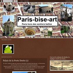 Paris-bise-art : Palais de la Porte Dorée (1)