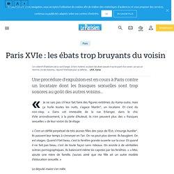 Paris xvie : les ébats trop bruyants du voisin - Le Parisien